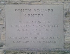 A plaque in South Square Thornton, unveiled by Olive Messer in 1985
