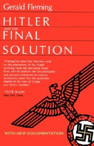 Published in 1984, Hitler and the Final Solution by Gerald Fleming.